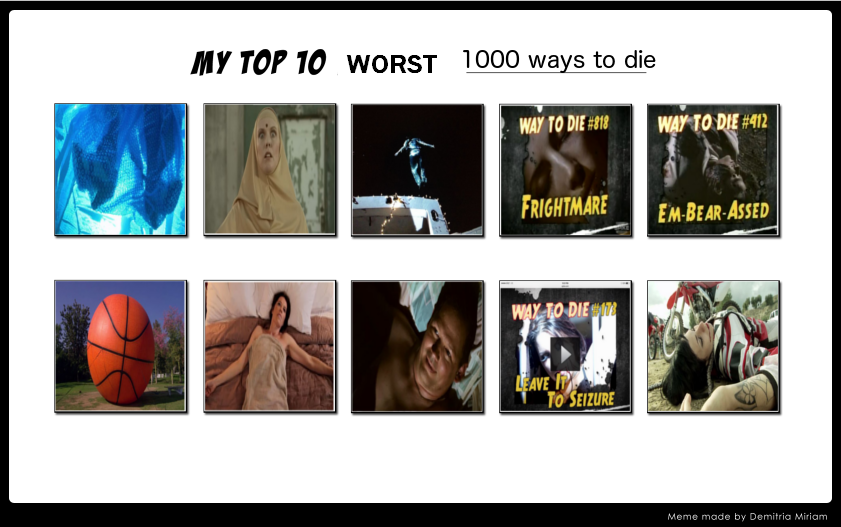 My top 10 worst 1000 ways to die meme by dmonahan9 on deviantart