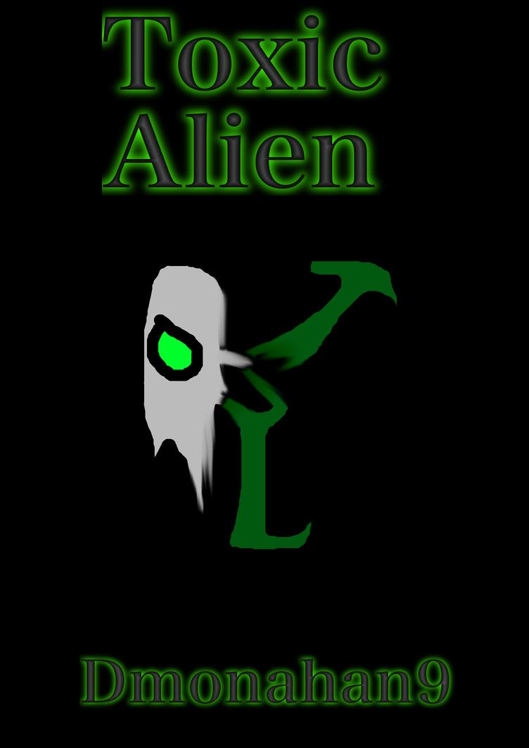 Toxic Alien by dmonahan9