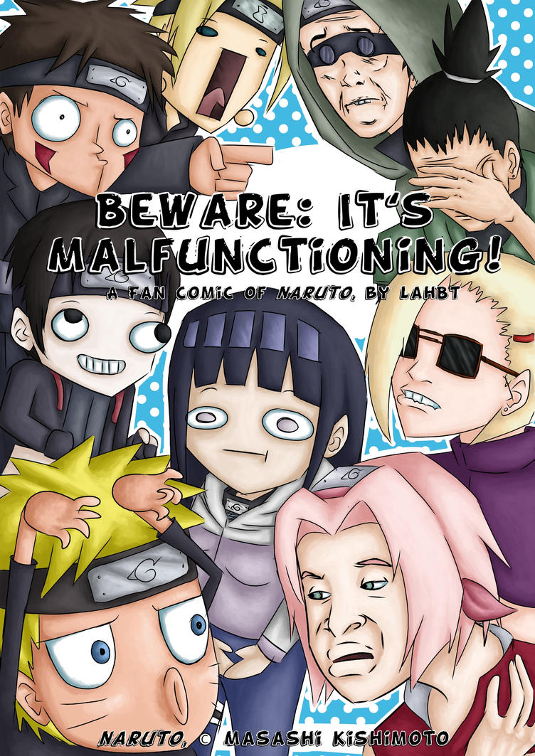 Beware: It's Malfunctioning! (Naruto Doujinshi) by LahBT