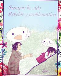 Siempre fui problematica y rebelde