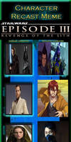Star Wars Episode III: Revenge of the Sith Recast