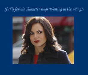 If Regina Mills sings Waiting in the Wings