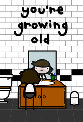 youre growing old