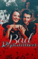 Bad Reputation by writersb0ys