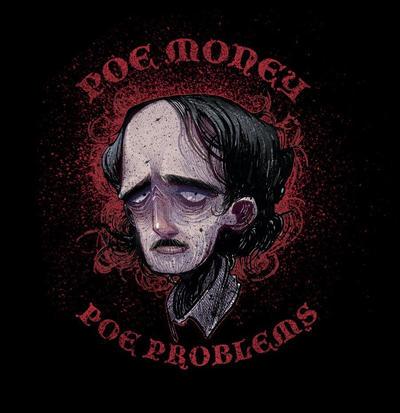 Poe Money, Poe Problems  by JeremyTreece