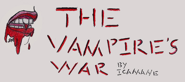 The Vampire's War by IcamaneHatake