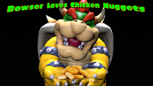 Bowser Loves Chicken Nuggets [SFM]