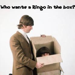 Who Wants a Ringo in a box? by BlazeDaBakufun