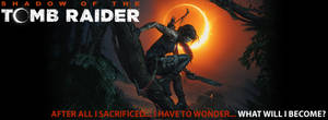 Shadow of the Tomb Raider - What will I become