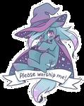 Please worship me