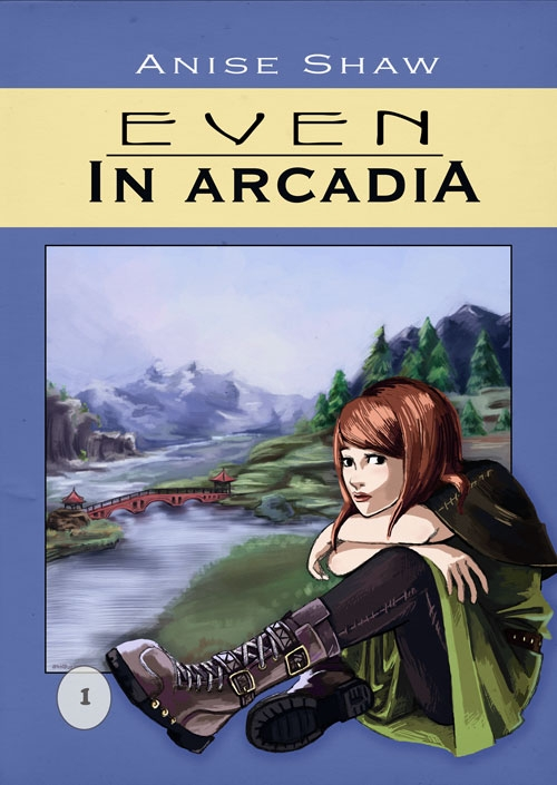 Even in Arcadia - Volume 1 by AniseShaw