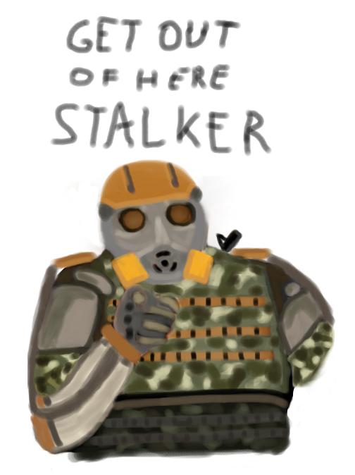 Get out of here Stalker by Leskovikk on DeviantArt