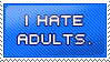 Stamp_I hate adults and I can't lie by Chivi-chivik