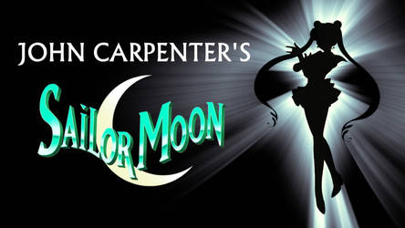 John Carpenter's Sailor Moon by HJTHX1138