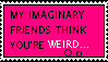 My Imaginary Friends... by Stained-With-Rainbow