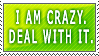 Stamp - I'm crazy,deal with it by Rittik