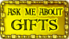 Ask me about gifts