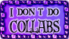 I don't do collabs by Rittik