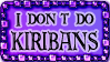 I don't do kiribans by Rittik