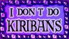 I don't do kiribans by Rittik