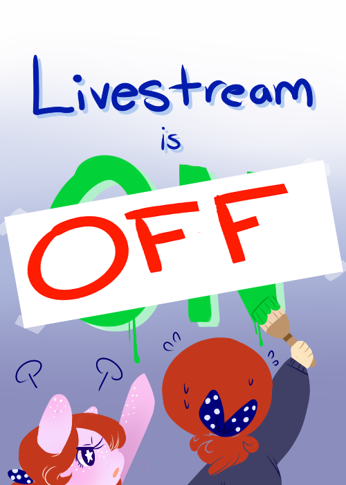 Livestream OFF by Ruhianna