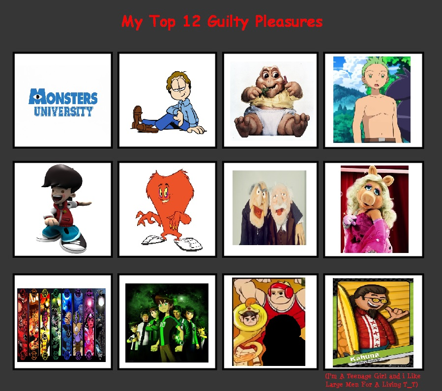 My Top 12 Guilty Pleasures by hershey990