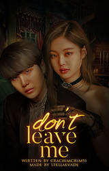 Don't Leave Me / Wattpad Book Cover 52 by sahlimamat