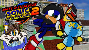 Matt and Liam Play Sonic Adventure 2 - Intro