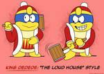 ''LOUD HOUSE'' Style: King Dedede (Kirby)