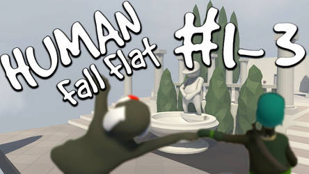 Human Fall Flat Level #1-3 - Break Everything !!! by Null-Entity