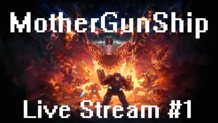 Mother Gunship - Live Stream #1 - BOM BOOMMM ROBOT