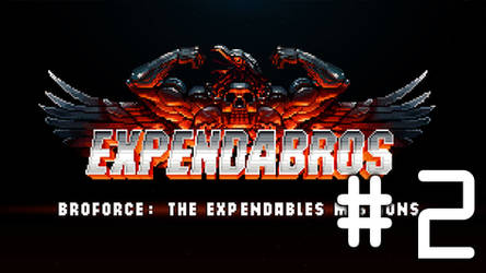 ExpendaBros - Part #2 - Boom BOOM Shake Da SCREEN!