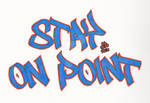 Stay On Point Graffiti Lettering