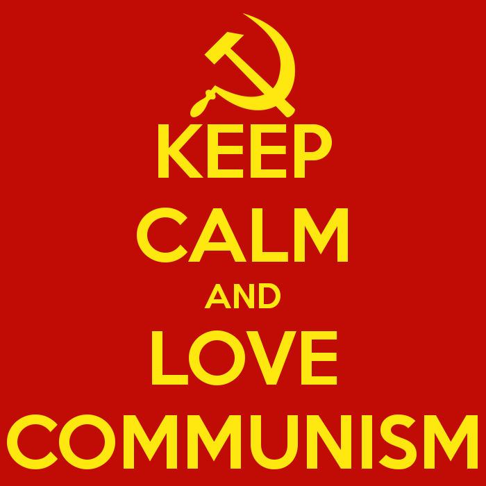 Keep calm and love communism  Communism