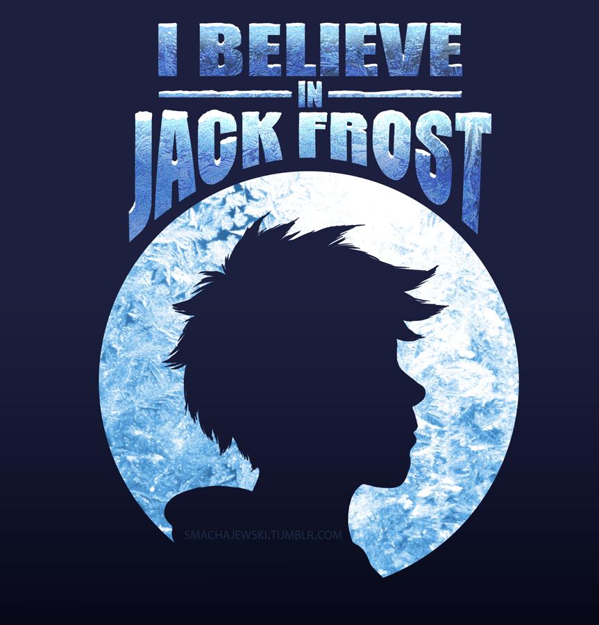 I Believe In Jack Frost by SMachajewski