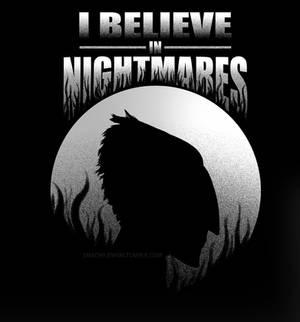 I Believe In Nightmares