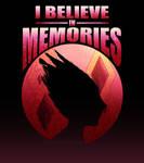 I Believe in Memories