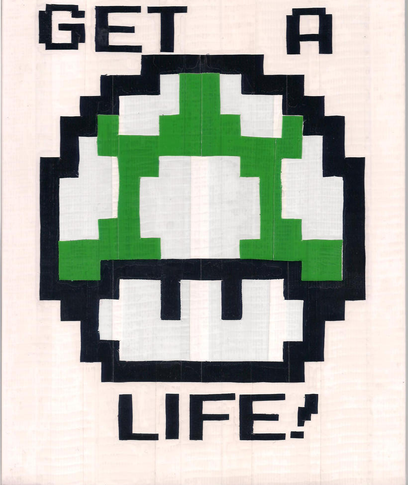 Get A Life Duct Tape PRint by DuctileCreations
