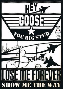Top Gun Papercut! Hey Goose