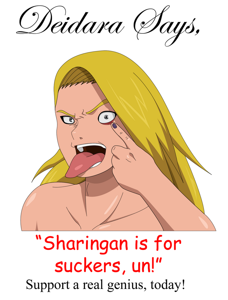 Deidara: Sharingan PSA by SractheNinja