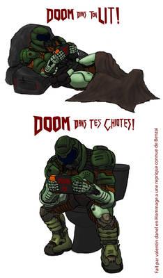 Doom dans ton lit,doom dans tes chiotes!