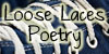 Loose Laces Poetry 3 by Collateral-Damage666
