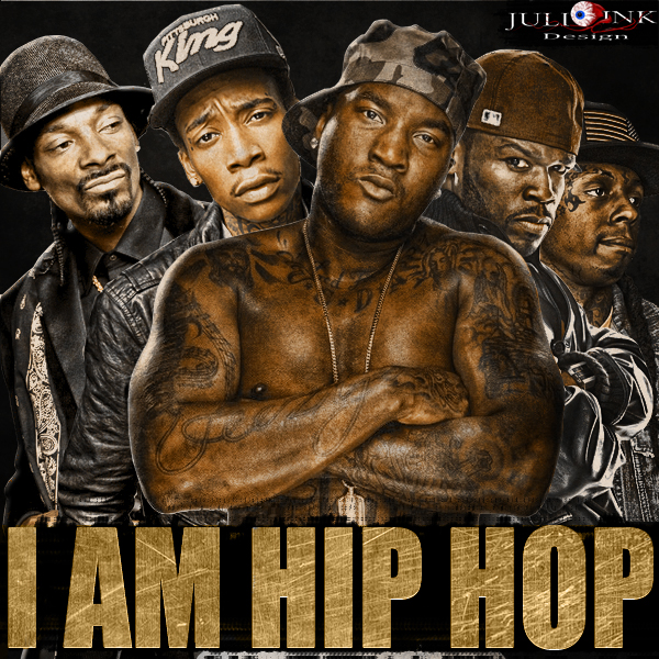 I AM HIP HOP by JuLiOInK  I Am Hip Hop Wallpaper