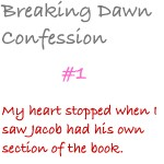 Breaking Dawn Confession 1 by dontquestiontheninja