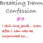 Breaking Dawn Confessions 3 by dontquestiontheninja