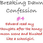 Breaking Dawn Confessions 4 by dontquestiontheninja