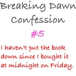 Breaking Dawn Confessions 5 by dontquestiontheninja