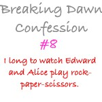 Breaking Dawn Confessions 8 by dontquestiontheninja