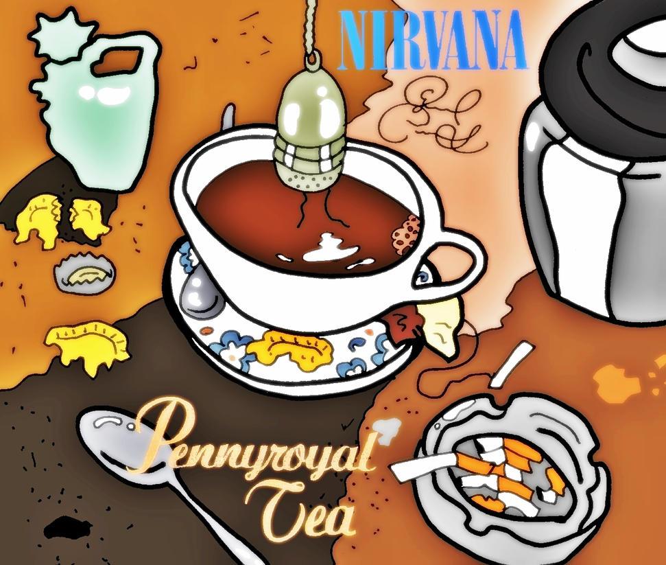 Pennyroyal Tea Single by biel12