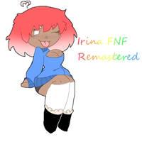 Irina FNF [Remastered]